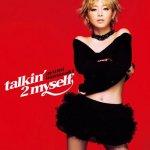 Ayumi Hamasaki - Talkin' 2 myself
