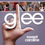 Glee - Sweet Caroline