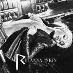 Rihanna - Skin