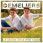 Gemeliers - Lo mejor está por venir