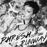 Rihanna - Phresh Out The Runway