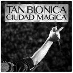 Tan Biónica - Ciudad mágica