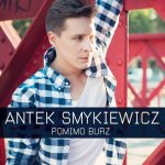 Antek Smykiewicz - Pomimo burz