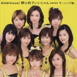 Morning Musume - Ambitious! Yashinteki de Ii jan