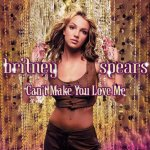 Britney Spears - Can't Make You Love Me