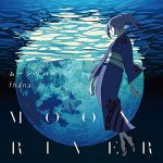 fhána - Moon River (TV)