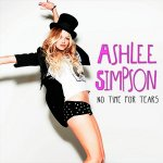 Ashlee Simpson - No Time For Tears