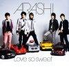 Arashi - Love so sweet