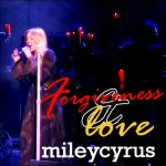 Miley Cyrus - Forgiveness & Love