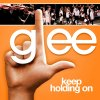 Glee - Keep Holding On