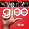 Glee - Friday